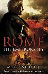 Rome: The Emperor's Spy: Rome 1 by M C Scott (2010-01-01)