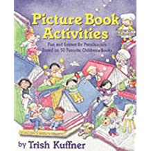 Picture Book Activities for Preschoolers: Fun and Games for Preschoolers : Based on 50 Favorite Children's Books: Fun and Games for Preschoolers Based on 50 Favourite Children's Books
