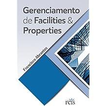 GERENCIAMENTO DE FACILITIES E PROPERTIES: FACILITIES AND PROPERTIES MANAGEMENT (Portuguese Edition)