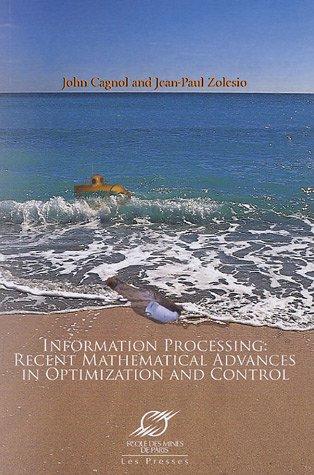 Information processing: Recent mathematical advances in optimization and control par John Cagnol