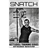 Kettlebell Training Series - Snatch (English Edition)