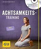 Achtsamkeitstraining (mit CD) (GU Multimedia Körper, Geist & Seele)