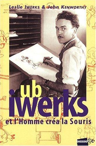 Ub Iwerks et l'Homme créa la Souris