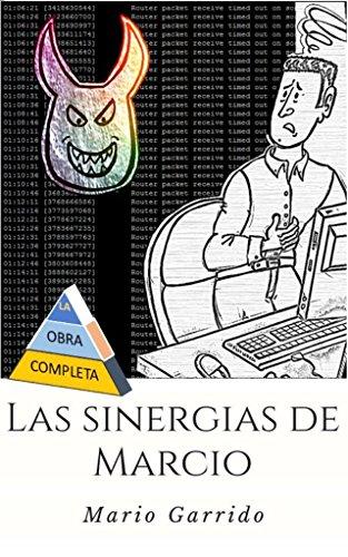 Las Sinergias de Marcio: Sátiras de programadores e informáticos dentro del mundo corporativo de las empresas multinacionales de consultoría, tecnología y desarrollo de software por Mario Garrido Espinosa