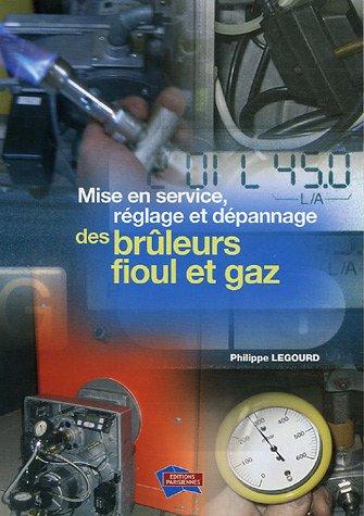 Mise en service, rglage et dpannage des brleurs fioul et gaz