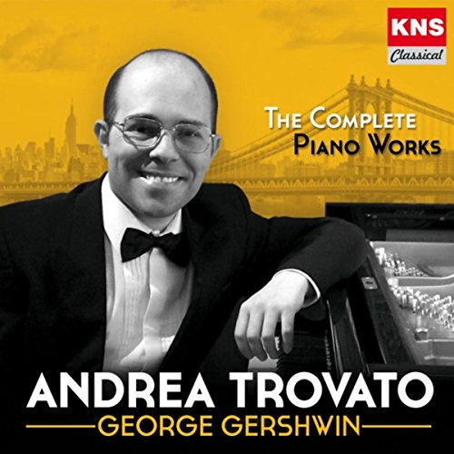 George Gershwin: The Complete Piano Works