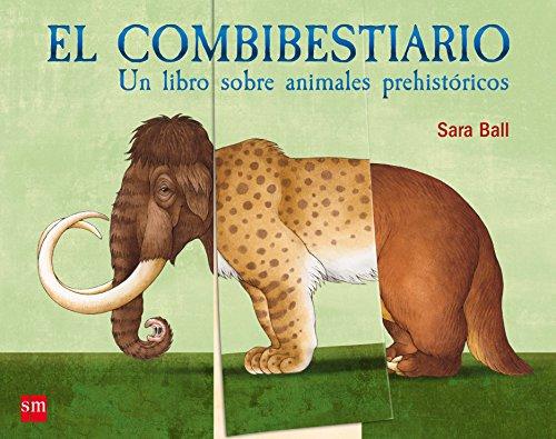 El combibestiario (Mis primeras enciplopedias temáticas) por Sara Ball