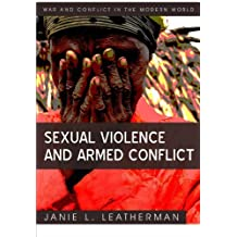 Sexual Violence and Armed Conflict (WCMW - War and Conflict in the Modern World) by Leatherman, Janie L. (2011) Paperback