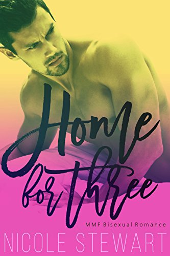 Home for Three: MMF Bisexual Romance