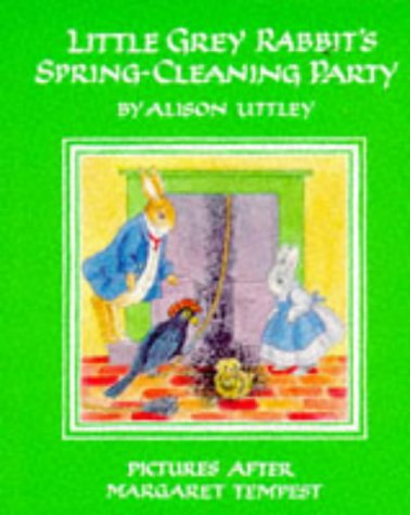 Little Grey Rabbit's spring-cleaning party.