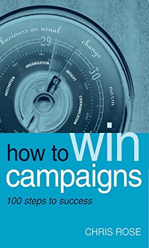 How to Win Campaigns: 100 Steps to Success (English Edition)