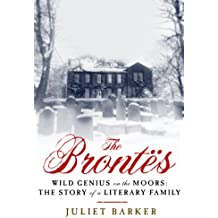 The Brontes: Wild Genius on the Moors: The Story of a Literary Family