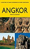 Angkor: A Century of Travel Experience in Every Guide Book by Marilia Albanese (2012-04-27)