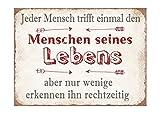 W.K.G. Vintage Retro Blechschild mit Spruch: Jeder Mensch trifft einmal Den Menschen Seines Lebens, aber Nur Wenige erkennen Ihn rechtzeitig, Material Metall, Maße 26 x 35 cm