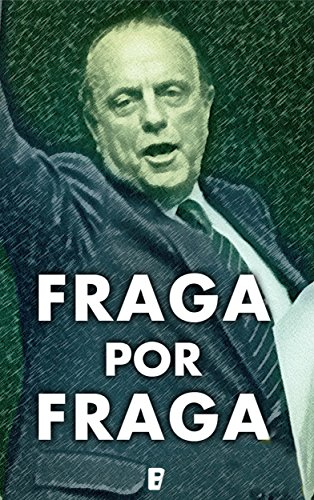 Fraga por Fraga por Pedro García Campos