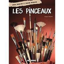 Les pinceaux : Spécial beaux-arts et peinture décorative