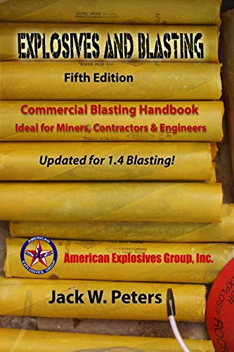 Explosives and Blasting: Commercial Blasting Handbook Ideal for Miners, Contractors & Engineers -