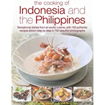 The Cooking of Indonesia and the Philippines: Sensational Dishes from an Exotic Cuisine, with 150 Authentic Recipes Shown Step-by-step by Ghillie Basan (2009-03-27)
