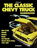 Classic Chevy Truck Handbook, The