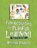 Fun Activities for Playful Learning: The First 3 Years
