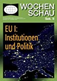 EU I: Institutionen und Politik