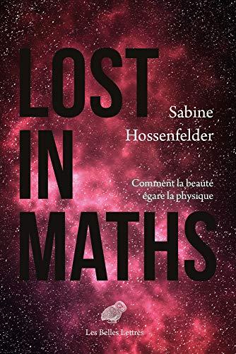 Lost in Maths: Comment la beauté égare la physique par  Sabine Hossenfelder