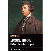 Edmund burke - redescubriendo a un genio -