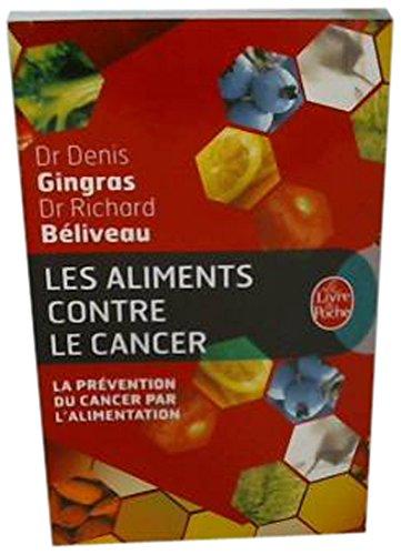 Les aliments contre le cancer : La prvention du cancer par l'alimentation