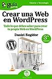 GuíaBurros: Crear una Web en WordPress: Todo lo que debes saber para crear tu própia Web en WordPress