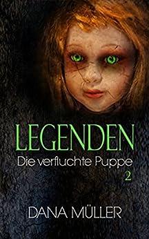 LEGENDEN 2: Die verfluchte Puppe von [Dana Müller]