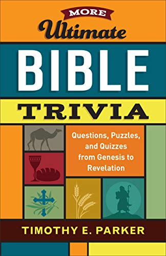 More Ultimate Bible Trivia: Questions, Puzzles, and Quizzes from Genesis to Revelation (English Edition)