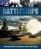 Battleships: The Definitive Guide to the World's Greatest Battleships (Focus on 304)