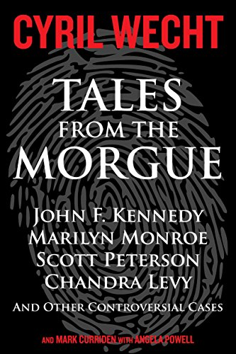 Tales From The Morgue: Forensic Answers To Nine Famous Cases (cyril Wecht Book 3) por Mark Curriden epub