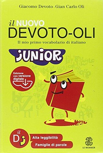 Il nuovo Devoto-Oli junior. Il mio primo vocabolario di italiano. Con software
