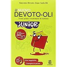 Il nuovo Devoto-Oli junior. Il mio primo vocabolario di italiano. Ediz. ad alta leggibilità. Con software (Dizionari)