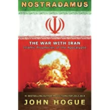 Nostradamus: The War with Iran (Islamic Prophecies of the Apocalypse) by John Hogue (2014-12-04)