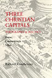 Three Christian Capitals: Topography and Politics (Una's Lectures) by Richard Krautheimer (1987-04-21)