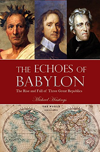 The Echoes of Babylon: The Rise and Fall of Three Great Republics book cover