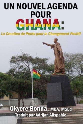 Un Nouvel Agenda Pour Ghana: La Creation de Ponts pour le Changement Positif