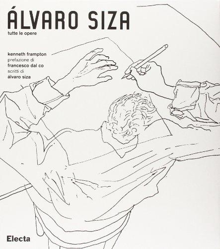 Alvaro Siza. Tutte le opere. Ediz. illustrata