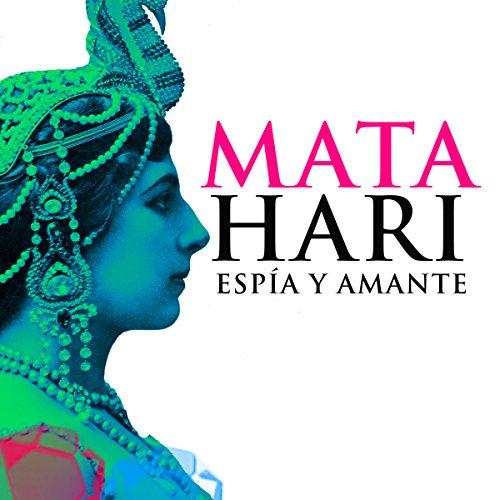Mata Hari [Spanish Edition]  Audiolibri