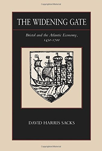 The Widening Gate: Bristol and the Atlantic Economy, 1450-1700 (The New Historicism: Studies in Cultural Poetics)