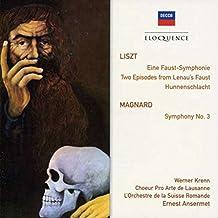 Liszt : Eine Faust Symphonie ; Mephisto Waltz ; Procession nocturne / Bataille des Huns / Magnard : Symphonie n° 3