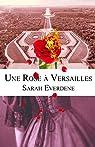 Une Rose à Versailles par Everdene