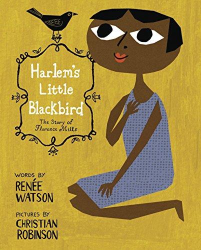 Harlem's Little Blackbird: The Story of Florence Mills