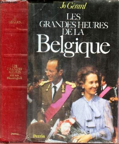 Les grandes heures de la belgique par Gérard J