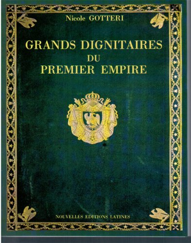 Grands dignitaires, ministres et grands officiers du Premier Empire