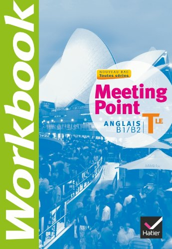 Meeting Point Anglais Tle éd. 2012 - Workbook par Josette Starck