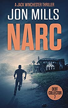 Narc - Debt Collector 7 (A Jack Winchester Thriller) by [Mills, Jon]