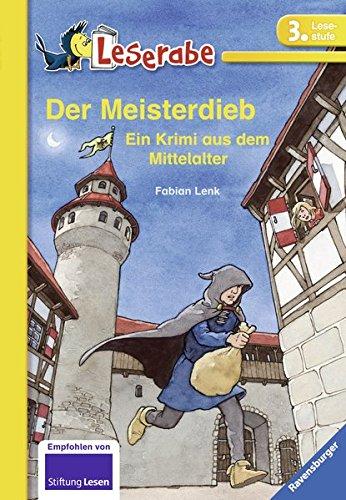 Leserabe: Der Meisterdieb: Ein Krimi aus dem Mittelalter. Mit spannenden Leserätsel (Fabian Lenk)